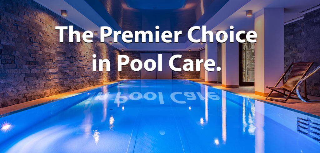 The Premier Choice in Pool Care